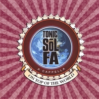 Tonic Sol-fa | On Top Of The World
