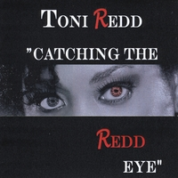 Toni Redd | Catching the Redd Eye