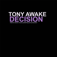 Tony Awake | Decision (IV Got Nothing for You)[Original Mix]