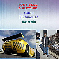 Tony Bell & Kutchie | Gone Hydraulic (The Remix)