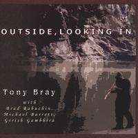 Tony Bray | Outside, Looking In