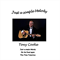 Tony Cooke | Just a Simple Melody