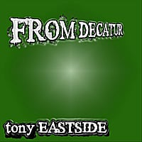 Tony Eastside | From Decatur