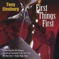 Tony Elenburg | First Things First