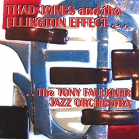 The Tony Faulkner Jazz Orchestra | Thad Jones and the Ellington Effect