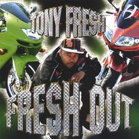 Tony Fresh | Fresh Out
