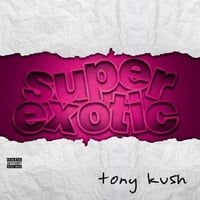Tony Kush | Super Exotic