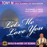 Tony M and the Jazz Sounds of Salvation | Let Me Love You