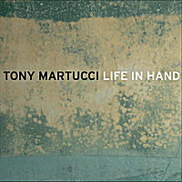 Tony Martucci | Life in Hand
