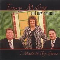 Tony McGee & New Covenant | I Made It By Grace