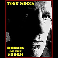 Tony Mecca | Riders On the Storm