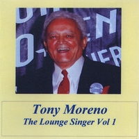 Tony Moreno | The Lounge Singer, Vol. 1