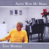 Tony Moreno | Alone With My Music