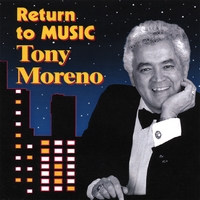Tony Moreno | I Return To Music