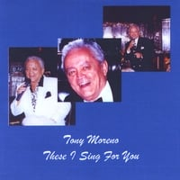 Tony Moreno | These I Sing For You