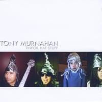 Tony Murnahan - Tinfoil Hat Stuff