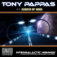 Tony Pappas & The Ghosts of Orion | Intergalactic Highway