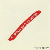 Tony Reidy | A Rough Shot of Lipstick