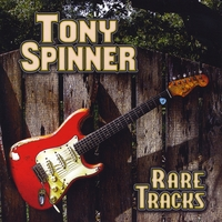 Tony Spinner | Rare Tracks