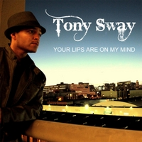 Tony Sway | Your Lips (Are On My Mind)