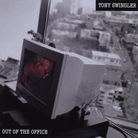 Tony Swingler | Out Of The Office
