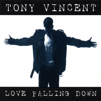 Tony Vincent | Love Falling Down