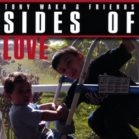 Tony Waka & Friends | Sides Of Love