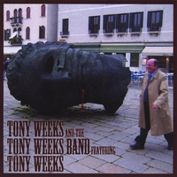 Tony Weeks | Tony Weeks and the Tony Weeks Band featuring Tony Weeks