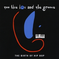 Too Blue Lou and the Groove | The Birth of Hip Bop