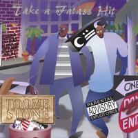 Toombstone | Take A Fat Ass Hit