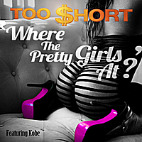 Too Short | Where the Pretty Girls At (feat. Kobe)