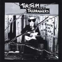 Too Slim and the Taildraggers | Rock em Dead