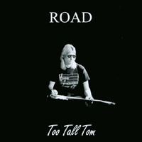 Too Tall Tom | Road