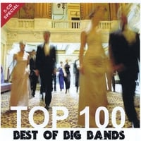 Various Artists | TOP 100 (Best Of Big Bands)