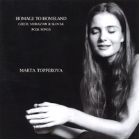 Marta Topferova | Homage To Homeland - Czech, Moravian & Slovak Folk Songs