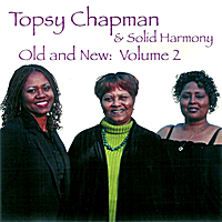 Topsy Chapman & Solid Harmony | Old and New, Vol. 2