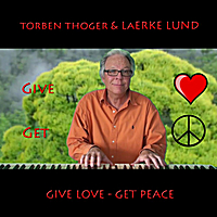 Torben Thoger & Laerke Lund | Give Love - Get Peace