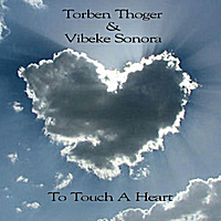 Torben Thoger & Vibeke Sonora | To Touch a Heart