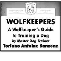 Toriano Antoine Sanzone | Wolfkeeper:  a Wolfkeepers Guide to Training a Dog