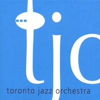 Toronto Jazz Orchestra | Special Edition