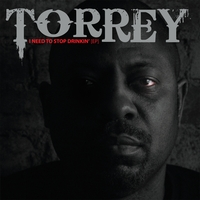 Torrey | I Need To Stop Drinkin'