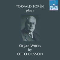 Torvald Torén | Organ Works by Otto Olsson