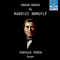 Torvald Torén | Organ Works by Maurice Duruflé