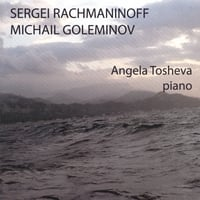 Angela Tosheva | Sergei Rachmaninoff, Michail Goleminov - piano works