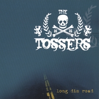 The Tossers | Long Dim Road