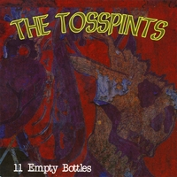 The Tosspints | 11 Empty Bottles