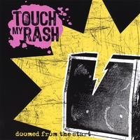 Touch My Rash | Doomed From The Start