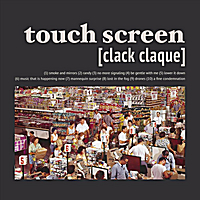 Touch Screen | Clack Claque