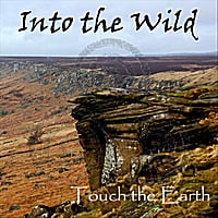 Touch the Earth | Into the Wild