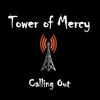 Tower of Mercy | Calling Out